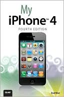 Brad Miser: My iPhone (covers 3G, 3Gs and 4 running iOS4)