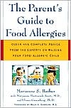 Marianne S. Barber: The Parent's Guide to Food Allergies: Clear and Complete Advice from the Experts on Raising Your Food-Allergic Child
