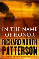 Richard North Patterson: In the Name of Honor
