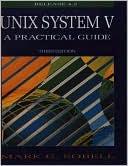 Mark G. Sobell: Unix System V: A Practical Guide