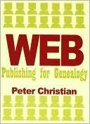 Peter Christian: Web Publishing for Genealogy