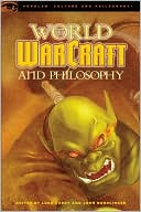 Luke Cuddy: World of Warcraft and Philosophy
