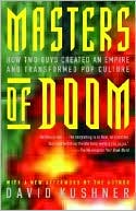 David Kushner: Masters of Doom: How Two Guys Created an Empire and Transformed Pop Culture