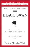 "Nassim Nicholas Taleb: The Black Swan: The Impact of the Highly Improbable (With a new section: ""On Robustness and Fragility"")"