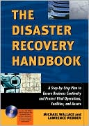 Michael Wallace: Disaster Recovery Handbook, the: A Step-by-Step Plan to Ensure Business Continuity and Protect Vital Operations, Facilities, and Assets