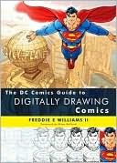 Freddie E Williams: DC Comics Guide to Digitally Drawing Comics