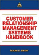 Duane E. Sharp: Customer Relationship Management Systems Handbook