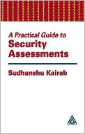 Sudhanshu Kairab: A Practical Guide to Security Assessments