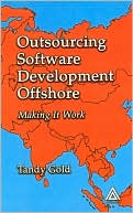 Tandy Gold: Offshore Software Development: Making it Work