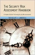 Douglas J. Landoll: The Security Risk Assessment Handbook
