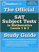 College Board: The Official SAT Subject Tests in Mathematics Levels 1 and 2 Study Guide