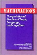 Richard Spencer-Smith: Machinations: Computational Studies of Logic, Language and Cognition