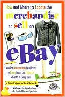 Michael P. Lujanac: How and Where to Locate the Merchandise to Sell on eBay: Insider Information You Need to Know from the Experts Who Do It Every Day
