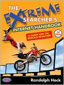 Randolph Hock: The Extreme Searcher's Internet Handbook: A Guide for the Serious Searcher