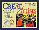 MaryAnn F. Kohl: Discovering Great Artists: Hands-on Art for Children in the Styles of the Great Masters