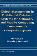 Wujuan Lin: Object Management in Distributed Database Systems for Stationary and Mobile Computing