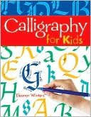 Eleanor Winters: Calligraphy for Kids