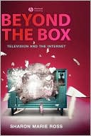 Sharon Marie Ross: Beyond the Box: Television and the Internet
