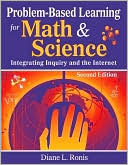 Diane L. Ronis: Problem-Based Learning for Math and Science : Integrating Inquiry and the Internet