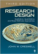 John W. Creswell: Research Design: Qualitative, Quantitative, and Mixed Methods Approaches