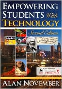 Alan C. November: Empowering Students with Technology