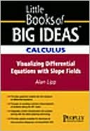 Alan Lipp: Calculus: Visualizing Differential Equations with Slope Fields