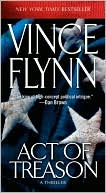 Vince Flynn: Act of Treason (Mitch Rapp Series #7)