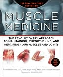 Rob DeStefano: Muscle Medicine: The Revolutionary Approach to Maintaining, Strengthening, and Repairing Your Muscles and Joints