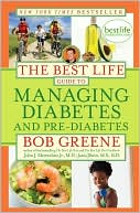 Bob Greene: The Best Life Guide to Managing Diabetes and Pre-Diabetes