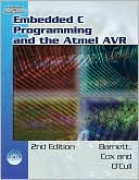 Richard H. Barnett: Embedded C Programming and the Atmel AVR