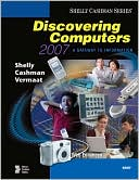 Gary B. Shelly: Discovering Computers 2007: A Gateway to Information, Brief