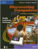 Gary B. Shelly: Discovering Computers 2007: A Gateway to Information, Complete