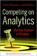 Thomas H. Davenport: Competing on Analytics: The New Science of Winning