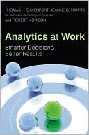 Thomas H. Davenport: Analytics at Work: Smarter Decisions, Better Results