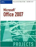 Carol M. Cram: Microsoft Office 2007-Illustrated Projects