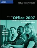 Gary B. Shelly: Microsoft Office 2007: Introductory Concepts and Techniques, Windows Vista Edition