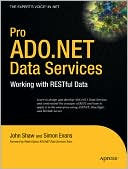 John Shaw: Pro ADO.NET Data Services: Working with RESTful Data