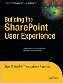 Bjorn Furuknap: Building the SharePoint User Experience