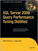 Grant Fritchey: SQL Server 2008 Query Performance Tuning Distilled