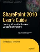 Seth Bates: SharePoint 2010 User's Guide: Learning Microsoft's Business Collaboration Platform