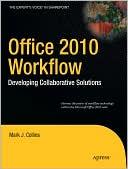 Mark Collins: Office 2010 Workflow