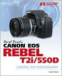David D. Busch: David Busch's Canon EOS Rebel T2i/550D Guide to Digital SLR Photography