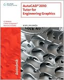 Alan J. Kalameja: AutoCAD 2010 Tutor for Engineering Graphics