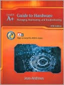 Book cover image of A+ Guide to Hardware: Managing, Maintaining and Troubleshooting by Jean Andrews