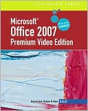 Marjorie S. Hunt: Microsoft Office 2007: Illustrated Brief Premium Video Edition