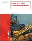 Sham Tickoo: AutoCAD 2010: A Problem-Solving Approach