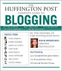 Huffington Post: Huffington Post Complete Guide to Blogging