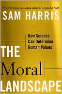 Sam Harris: The Moral Landscape: How Science Can Determine Human Values