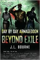 J. L. Bourne: Beyond Exile (Day by Day Armageddon Series)