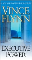 Vince Flynn: Executive Power (Mitch Rapp Series #4)
